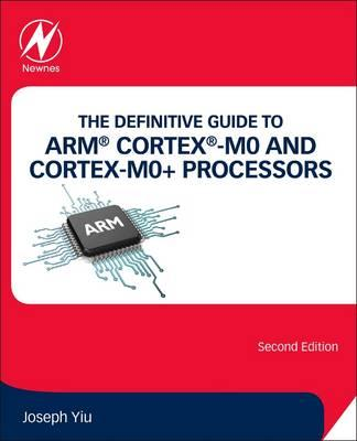 Definitive Guide to ARM (R) Cortex (R)-M0 and Cortex-M0+ Pro (BOK)