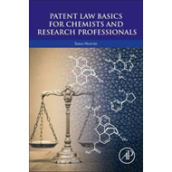 Patent Law Basics for Chemists and Research Professionals (BOK)
