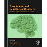 Trace Amines and Neurological Disorders (BOK)