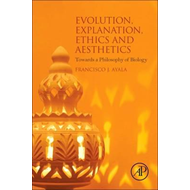 Evolution, Explanation, Ethics and Aesthetics (BOK)