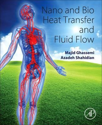 Nano and Bio Heat Transfer and Fluid Flow (BOK)