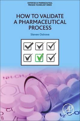 How to Validate a Pharmaceutical Process (BOK)