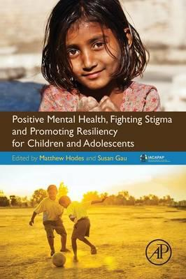Positive Mental Health, Fighting Stigma and Promoting Resili (BOK)