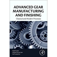 Advanced Gear Manufacturing and Finishing (BOK)