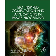 Bio-Inspired Computation and Applications in Image Processin (BOK)