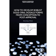 How to Develop Robust Solid Oral Dosage Forms (BOK)