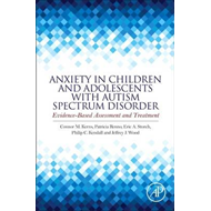 Anxiety in Children and Adolescents with Autism Spectrum Dis (BOK)