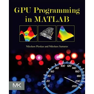 GPU Programming in MATLAB (BOK)