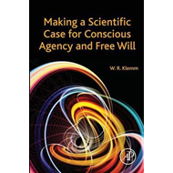 Making a Scientific Case for Conscious Agency and Free Will (BOK)