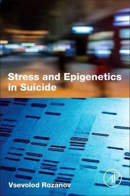 Stress and Epigenetics in Suicide (BOK)