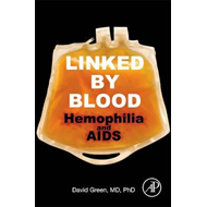 Linked by Blood: Hemophilia and AIDS (BOK)