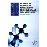 Molecular Biological Markers for Toxicology and Risk Assessm (BOK)