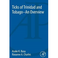 Ticks of Trinidad and Tobago - an Overview (BOK)