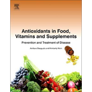 Antioxidants in Food, Vitamins and Supplements (BOK)