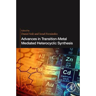 Advances in Transition-Metal Mediated Heterocyclic Synthesis (BOK)