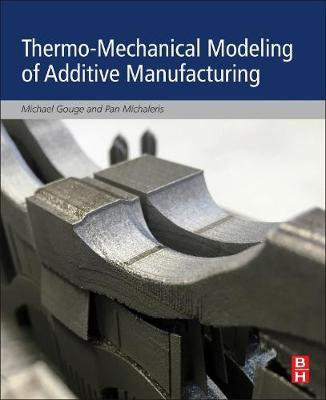 Thermo-Mechanical Modeling of Additive Manufacturing (BOK)