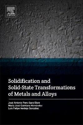 Solidification and Solid-State Transformations of Metals and (BOK)