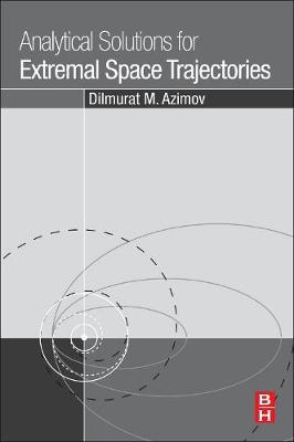 Analytical Solutions for Extremal Space Trajectories (BOK)