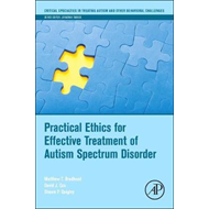 Practical Ethics for Effective Treatment of Autism Spectrum (BOK)