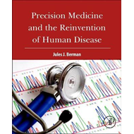 Precision Medicine and the Reinvention of Human Disease (BOK)