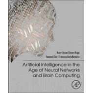 Artificial Intelligence in the Age of Neural Networks and Br (BOK)