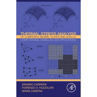 Thermal Stress Analysis of Composite Beams, Plates and Shell (BOK)