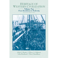 Heritage of Western Civilization: v. 2: From Revolutions to Modernity (BOK)