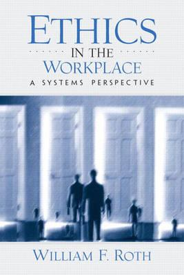 Ethics in the Workplace: A Systems Perspective (BOK)