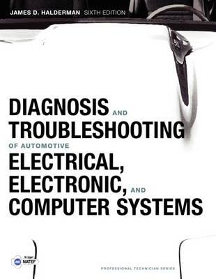 Diagnosis and Troubleshooting of Automotive Electrical, Electronic, and Computer Systems (BOK)