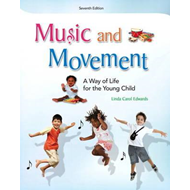 Music and Movement: A Way of LIfe for the Young Child (BOK)