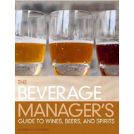 The Beverage Manager's Guide to Wines, Beers and Spirits (BOK)