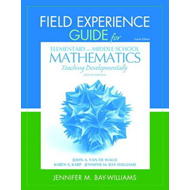 Field Experience Guide for Elementary and Middle School Math (BOK)