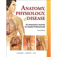 Anatomy, Physiology, & Disease: An Interactive Journey for Health Professions (BOK)