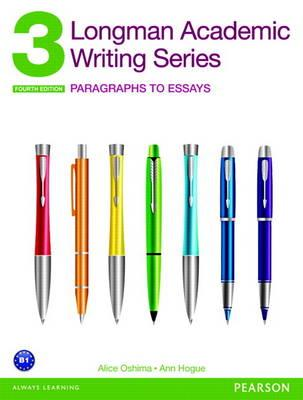 Longman Academic Writing 3: Paragraphs to Essays (BOK)