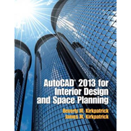 AutoCAD 2013 for Interior Design and Space Planning (BOK)