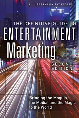 Definitive Guide to Entertainment Marketing (BOK)
