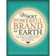 The Most Powerful Brand On Earth: How to Transform Teams, Empower Employees, Integrate Partners and (BOK)