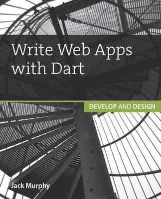 Write Web Apps with Dart (BOK)