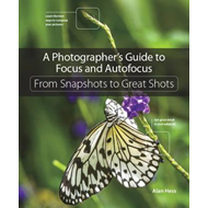 Photographer's Guide to Focus and Autofocus (BOK)