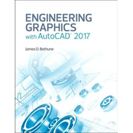 Engineering Graphics with AutoCAD 2017 (BOK)
