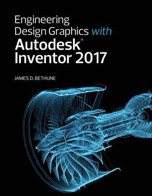 Engineering Design Graphics with Autodesk Inventor 2017 (BOK)