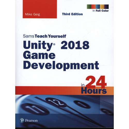 Unity 2018 Game Development in 24 Hours, Sams Teach Yourself (BOK)