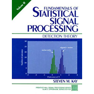 Fundamentals of Statistical Signal Processing: Detection Theory: v.2: Detection Theory (BOK)