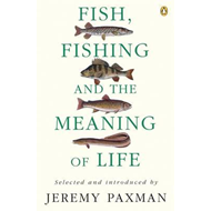 Fish, Fishing and the Meaning of Life (BOK)