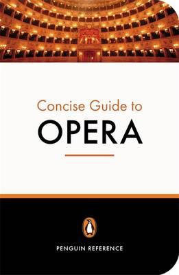 Penguin Concise Guide to Opera (BOK)