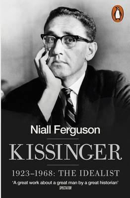 Kissinger - 1923-1968: the idealist (BOK)