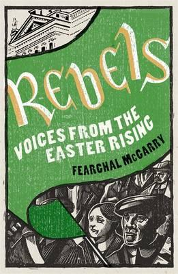 Rebels: Voices from the Easter Rising (BOK)