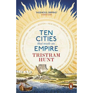 Ten Cities that Made an Empire (BOK)