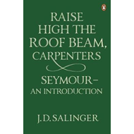 Raise High the Roof Beam, Carpenters; Seymour - an Introduct (BOK)