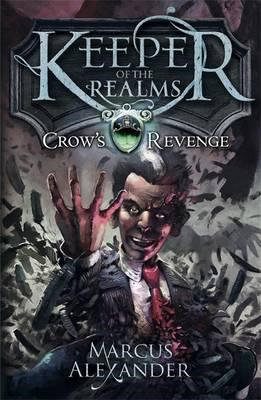 Keeper of the Realms: Crow's Revenge (Book 1) (BOK)